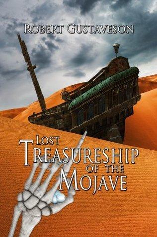 The Lost Treasure Ship of the Mojave Robert Gustaveson