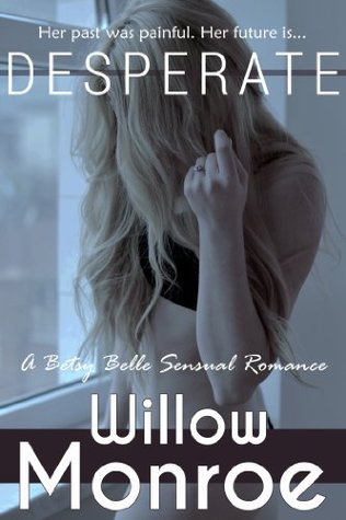 Desperate Willow Monroe