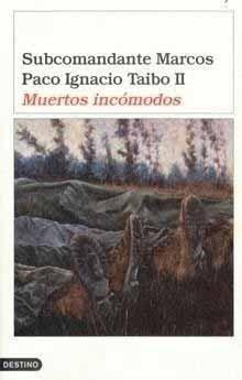 Muertos incómodos  by  Subcomandante Marcos