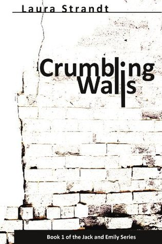 Crumbling Walls (The Jack and Emily Series) Laura Strandt