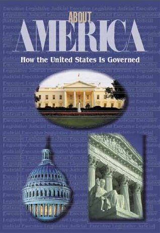 About America: How the U.S. is Governed  by  George Clack