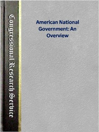 American National Government: An Overview  by  Frederick M. Kaiser