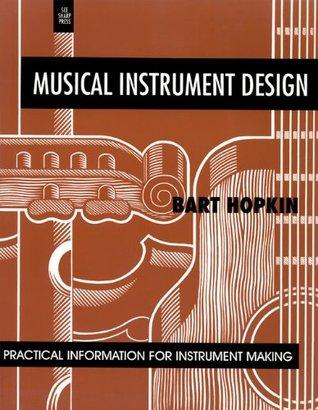 Musical Instrument Design: Practical Information for Instrument Design  by  Bart Hopkin