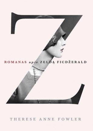 Z. Romanas apie Zeldą Ficdžerald Therese Anne Fowler