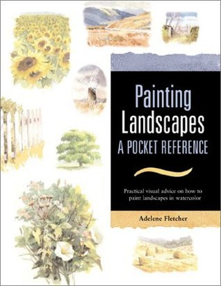 Painting Landscapes (Pocket Reference Books for Watercolor Artists)  by  Adelene Fletcher