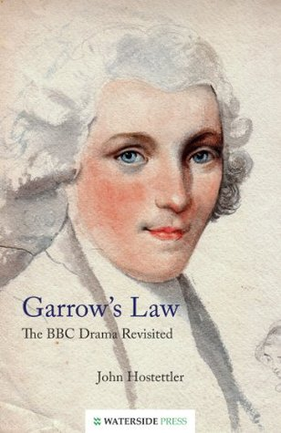 Garrows Law: The BBC Drama Revisited John Hostettler