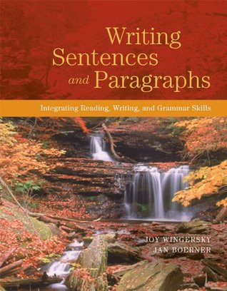 Writing Paragraphs And Essays: Integrating Reading, Writing, And Grammar Skills Joy Wingersky