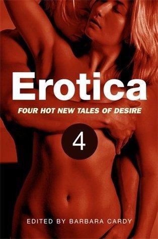 Erotica, Volume 4: Voyeurism / Wife Watching /Fem DOM / Sex with a Stranger Barbara Cardy