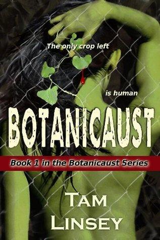 Botanicaust  (Botanicaust #1)  by  Tam Linsey