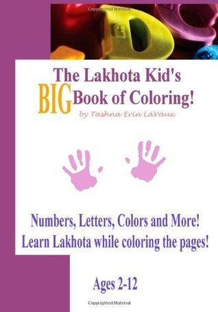 The Lakhota Kids BIG Book of Coloring! Tashna Erin LaVaux
