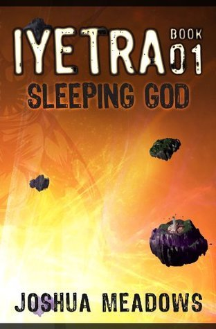 Iyetra - Book 01: Sleeping God Joshua Meadows