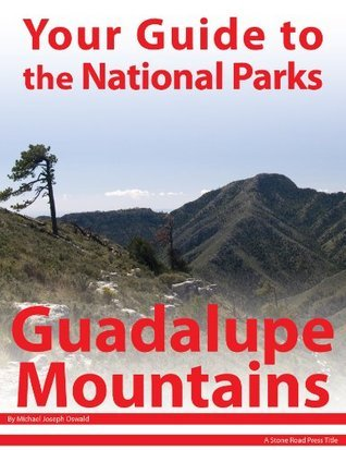 Your Guide to Guadalupe Mountains National Park  by  Michael Joseph Oswald