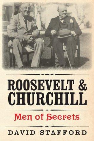 Roosevelt & Churchill: Men of Secrets David Stafford