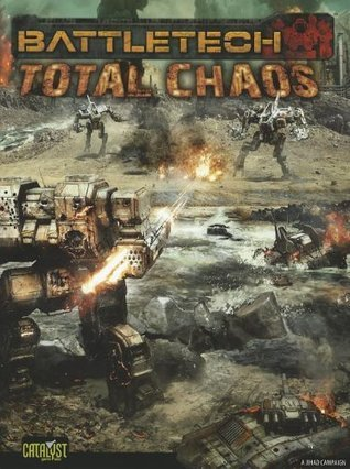 Battletech Total Chaos (Battletech (Unnumbered))  by  Catalyst Game Labs