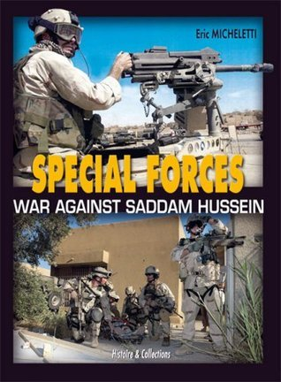 Special Forces: War Against Saddam Hussein  by  Eric Micheletti