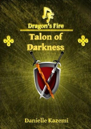 Talon of Darkness (#18) (Dragons Fire) Danielle Kazemi
