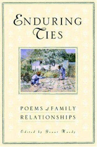 Enduring Ties: Poems of Family Relationships Grant Hardy