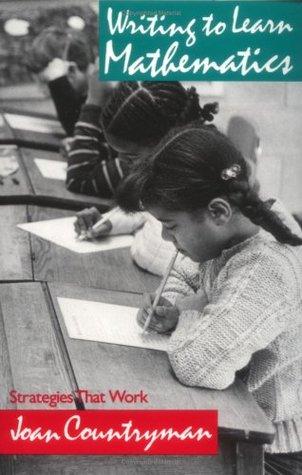 Writing to Learn Mathematics: Strategies That Work, K-12  by  Joan Countryman