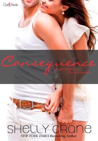 Consequence, (Significance, #4.5) Shelly Crane