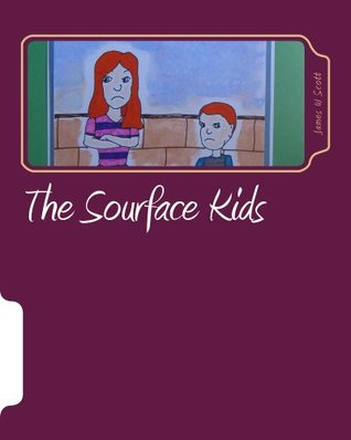 The Sourface Kids  by  James        Scott