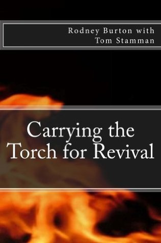 Carrying the Torch for Revival  by  Rodney Burton