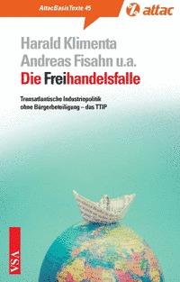 Die Freihandelsfalle: Transatlantische Industriepolitik ohne Bürgerbeteiligung – das TTIP Andreas Fisahn