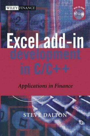 Excel Add-In Development in C/C++: Applications in Finance Steve Dalton