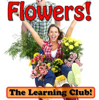 Flowers! Learn About Flowers And Learn To Read - The Learning Club! (45+ Photos of Flowers)  by  Leah Ledos
