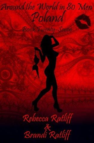 Poland (Around the World in 80 Men, #27) Rebecca Ratliff