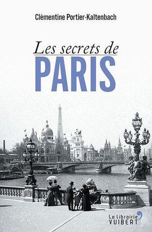 Les secrets de Paris  by  Clémentine Portier-Kaltenbach