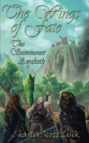 The Wings of Fate: The Summoner Awaketh Charles Scott Link