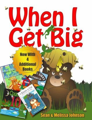 When I Get Big Now With 4 Additional Books  by  Sean Johnson