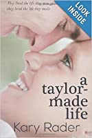 A Taylor-Made Life