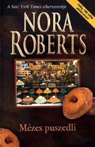 Mézes puszedli Nora Roberts