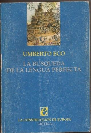 La búsqueda de la lengua perfecta Umberto Eco