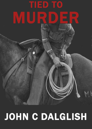 Tied to Murder (Jason Strong, Detective, #5)  by  John C. Dalglish
