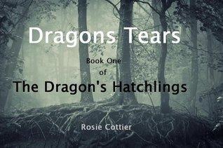Dragons Tears Rosie Cottier