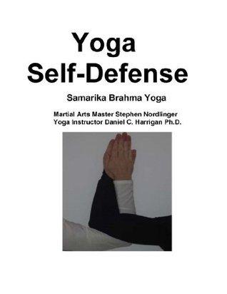 Yoga Self-Defense (Yoga Self-Defense Volume One)  by  Daniel Harrigan