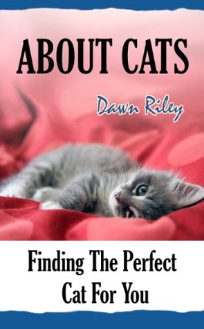 About Cats  by  Dawn Riley