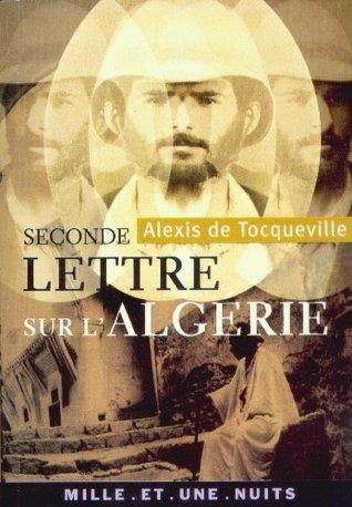 Seconde lettre sur lAlgérie:suivie de Rapport sur lAlgérie (1847) - 1ère partie (La Petite Collection)  by  Fayard/Mille et une nuits