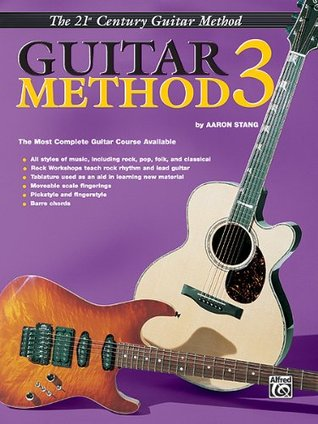 Guitar Method, Vol. 3: The Most Complete Guitar Course Available (21st Century Guitar Method)  by  Aaron Stang