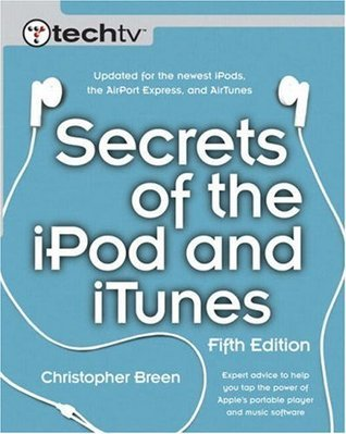 Secrets of the iPod and iTunes  by  Christopher Breen