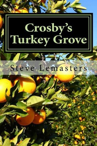 Crosbys Turkey Grove Steve Lemasters