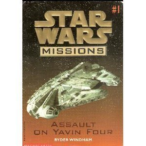 Assault on Yavin Four (Star Wars Missions, #1)  by  Ryder Windham