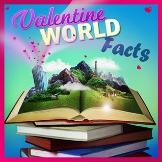 Valentines Day : World Facts - Special Edition - Great Book for Valentine  by  TheBrothers