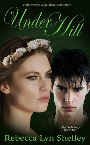 Under Hill  by  Rebecca Lyn Shelley
