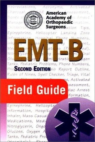 EMT-B Field Guide American Academy of Orthopaedic Surgeons (AAOS)