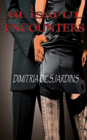 Blissful Encounters Dimitria DesJardins