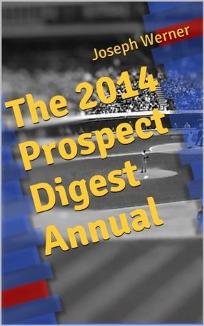 The 2014 Prospect Digest Annual Joseph Werner