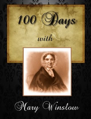 100 Days With Mary Winslow  by  Mary Winslow